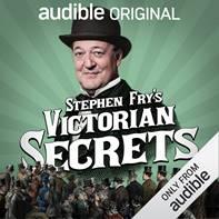 Stephen Fry's Victorian Secrets - audible original